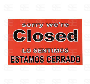 7 X 11 SIGN / CLOSED