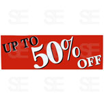 12 X 35 SIGN/ UP TO 50% OFF - RED, WHITE