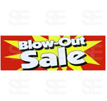 12 X 35 SIGN/ BLOWOUT SALE- RED, YELLOW SPARK, WHITE LETTER