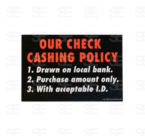 6 X 9 SIGN / CHECK CASHING POLICY