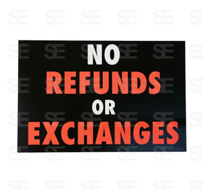 6 X 9 SIGN / NO REFUNDS