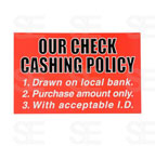 7 X 11 SIGN / CHECK CASHING POLICY