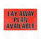 7 X 11 SIGN / LAY AWAY
