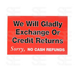 7 X 11 SIGN / WE WILL GLADLY EXCHANGE