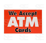 7 X 11 SIGN/ WE ACCEPT ATM CARD