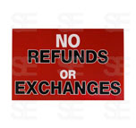 7 X 11 SIGN/ NO REFUND OR EXCHANGES