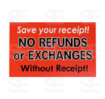 7 X 11 SIGN/ SAVE YOUR RECEIPT NO REFUNDS OR EXCHANGES