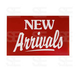 7 X 11 SIGN / NEW ARRIVALS
