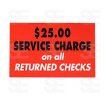 7 X 11 SIGN / $25 SERVICE CHARGE ON ALL RETURNED CHECKS