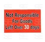 7 X 11 SIGN / NOT RESPONSIBLE FOR GOODS