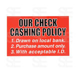 7 X 11 SIGN / OUR CHECK CASHING POLICY